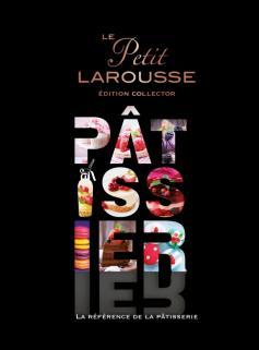 Le Petit Larousse Pâtissier