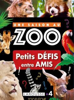 UNE SAISON AU ZOO - Petits DEFIS entre AMIS