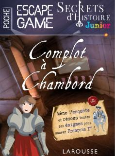 Secrets d'histoire junior - Escape game de poche - Complot à Chambord