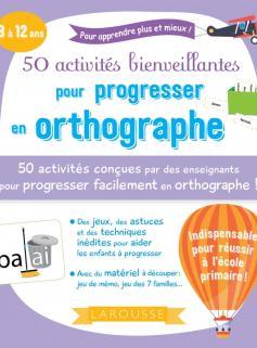 50 activités bienveillantes pour progresser en orthographe
