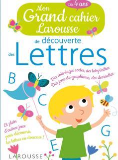 Mon grand cahier Larousse de découverte des LETTRES