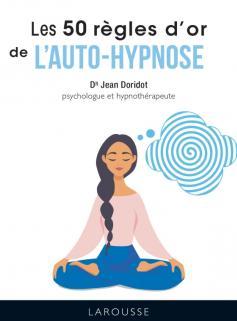 Les 50 règles d'or de l'autohypnose