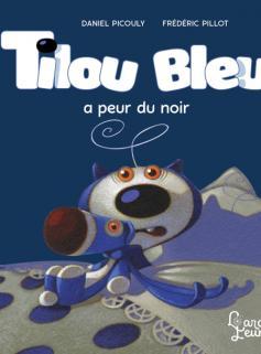 Tilou bleu a peur du noir