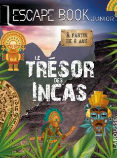 ESCAPE BOOK junior - Le trésor des INCAS