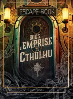 Escape book  Sous l'emprise de Cthulhu