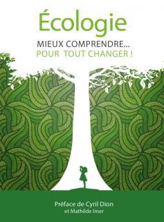 Écologie, mieux comprendre pour tout changer !