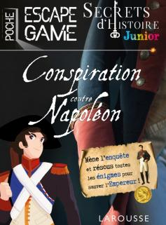 Secrets d'histoire junior - Une conspiration contre Napoléon ?