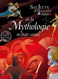 Secrets d'histoire junior -  Si la Mythologie m'était conté