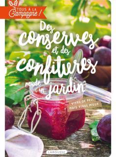 Tous à la campagne : Des conserves et des confitures made in jardin