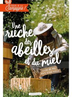 Tous à la campagne : Une ruche, des abeilles et du miel