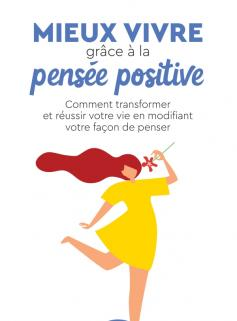 Mieux vivre grâce à la pensée positive