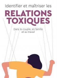Identifier et maîtriser les relations toxiques