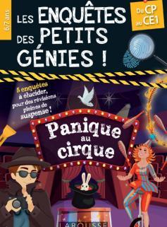 Les Enquêtes des petits génies CP-CE1-Panique au cirque