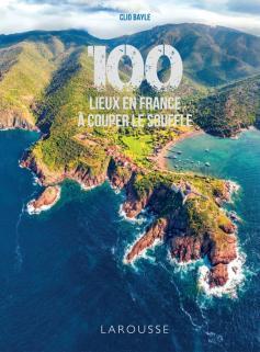 100 lieux de France à couper le souffle