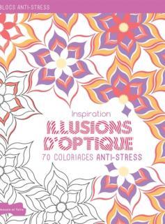 Inspiration Illusions d'optique, 70 coloriages anti-stress