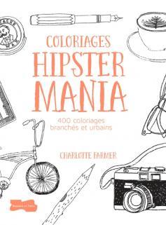 Hipster mania 400 coloriages branchés et urbains