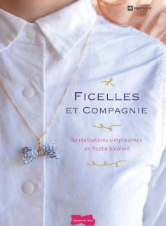 Ficelles et Compagnie - 80 réalisations simplissimes en ficelle bicolore
