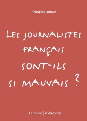Les journalistes français sont-ils si mauvais ?