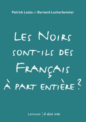 Les Noirs sont-ils des Français à part entière ?