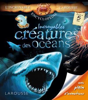Incroyables créatures des océans