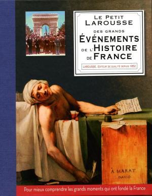 Petit Larousse des grands événements de l'histoire de France