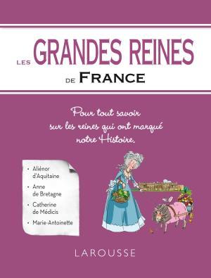 Les Grandes reines de France