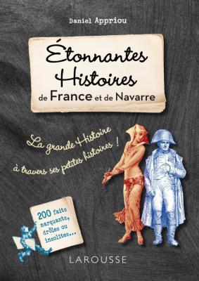 Etonnantes histoires de France et de Navarre
