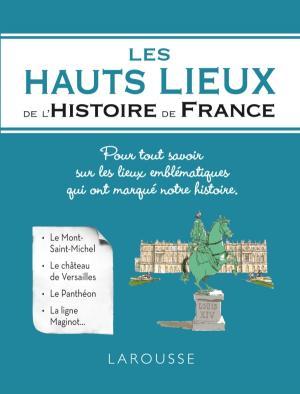 Les hauts lieux de l'Histoire de France