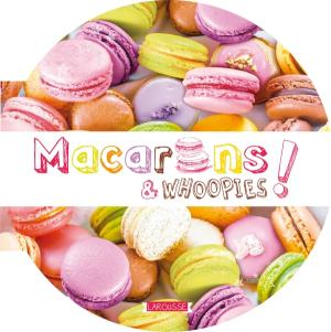Macarons et whoopies
