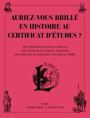 Auriez-vous brillé en histoire au certificat d'études ?