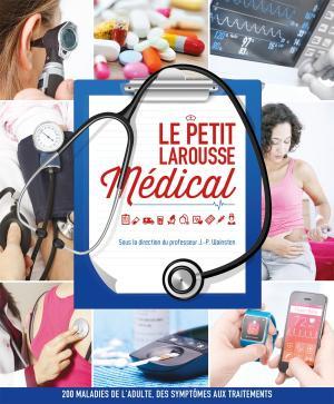 Le petit Larousse Médical - Nouvelle édition