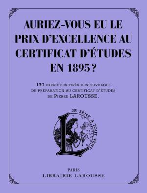 Auriez-vous eu le prix d'excellence au certificat d'études en 1895 ?