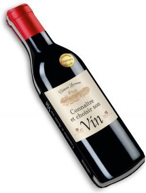 Connaître, choisir et déguster le vin