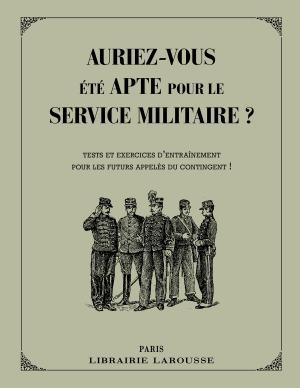 Auriez-vous été apte pour le service militaire ?