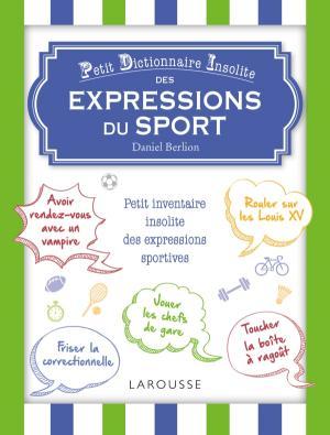 Petit dictionnaire insolite des mots et expressions du sport