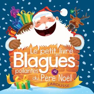 Le petit livre des blagues poilantes de Noël