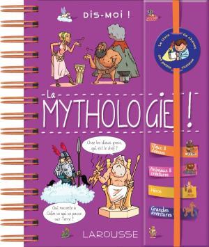 Dis-moi ! La mythologie