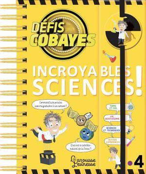 Défis cobayes - Incroyables sciences !