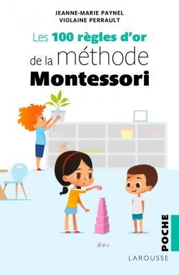 Les 100 règles d'or de la méthode Montessori