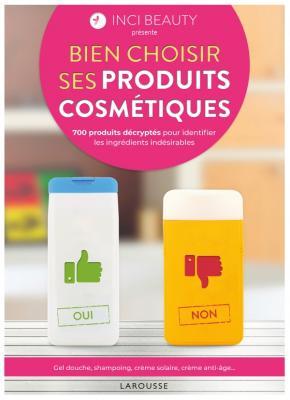 INCI BEAUTY - Bien choisir ses produits cosmétiques
