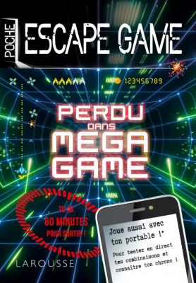 Escape game de poche - Perdu dans Mega Game