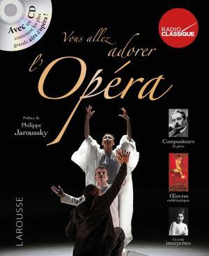 Vous allez adorer l'Opéra