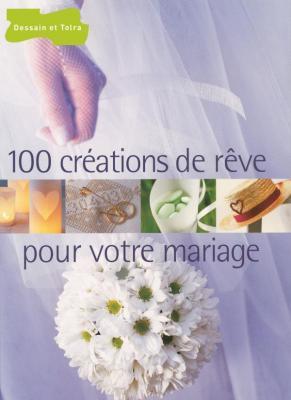 100 créations de rêve pour votre mariage