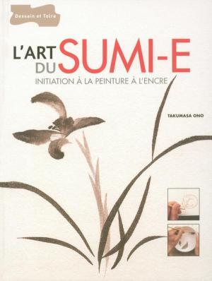 L'art du sumi-e - Initiation à la peinture à l'encre