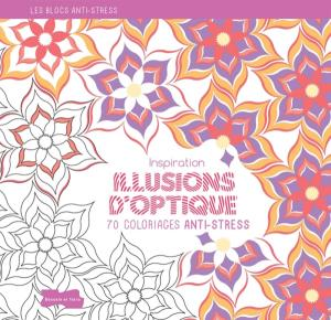 Inspiration Illusions d'optique, 70 coloriages anti-stress