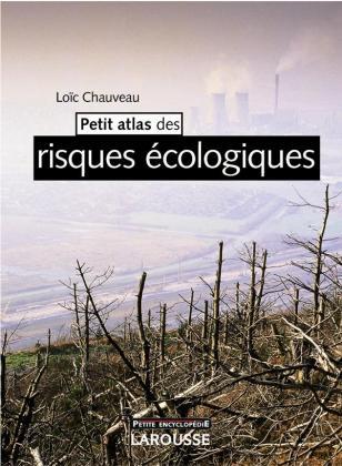 Petit Atlas des risques écologiques - Nouvelle édition