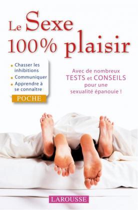 Le Sexe 100% Plaisir