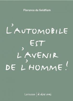 L'automobile est l'avenir de l'homme !