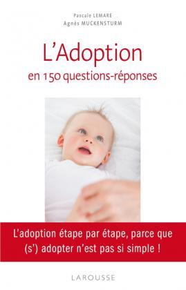 L'adoption en 150 questions - réponses