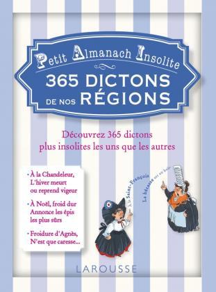 Petit almanach insolite - 365 dictons de nos régions